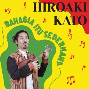 Bahagia Itu Sederhana dari Hiroaki Kato