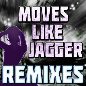 Album Moves Like Jagger (Remixes) from The Jaggerz
