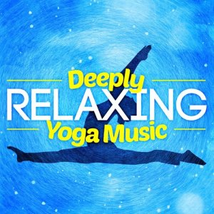 Album Deeply Relaxing Yoga Music from Relaxation Mediation Yoga Music