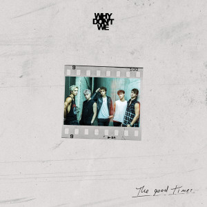 Why Don't We的專輯The Good Times