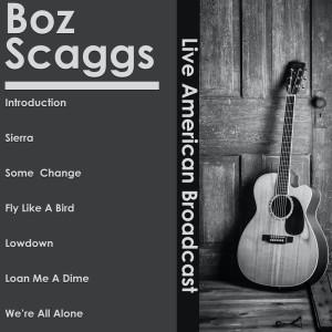 Boz Scaggs的專輯Boz Scaggs - Live American Broadcast