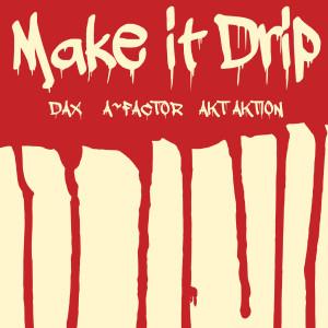 Album Make It Drip (Explicit) from Akt Aktion