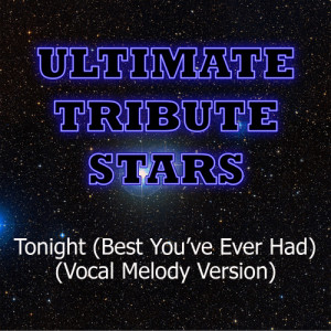 Ultimate Tribute Stars的專輯John Legend feat. Ludacris - Tonight (Best You've Ever Had) (Vocal Melody Version)