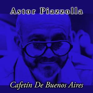 Cafetin De Buenos Aires 1988 Astor Piazzolla