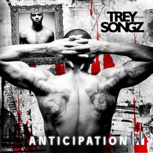 Trey Songz的專輯Anticipation I