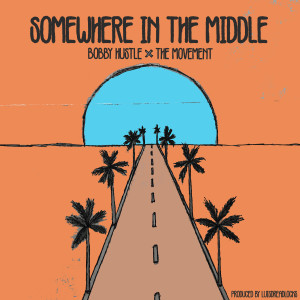 Album Somewhere in the Middle from Bobby Hustle