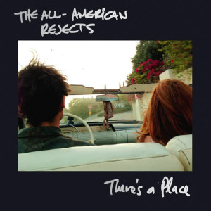 Album There's A Place from The All American Rejects