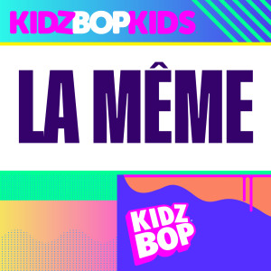Album La Même from Kidz Bop Kids