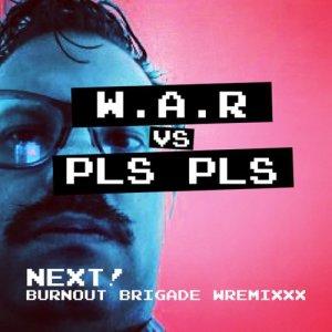 Album Next! Burnout Brigade Wremixxx from PLS PLS