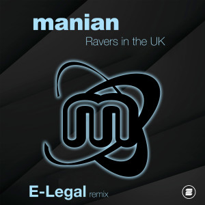 Album Ravers in the UK (E-Legal Remix) from Manian