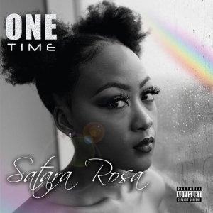 Album One Time Single from Satara Rosa