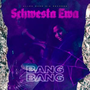 Album Bang Bang from Schwesta Ewa