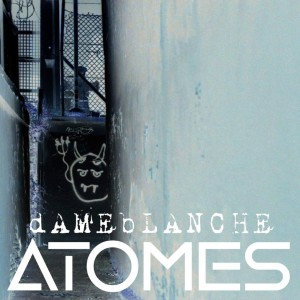 Listen to Atomes song with lyrics from dAMEbLANCHE