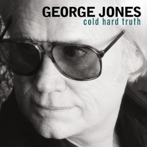 Listen to The Cold Hard Truth song with lyrics from George Jones