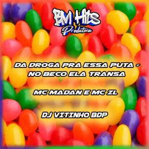 Album Dá Droga pra Essa Puta / No Beco Ela Transa (Explicit) from MC Madan