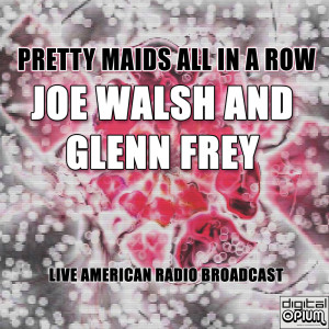 Joe Walsh的專輯Pretty Maids All In A Row (Live)