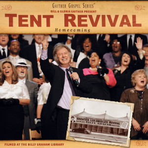 Album Tent Revival Homecoming from Bill & Gloria Gaither