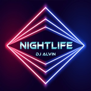 Album Nightlife from DJ Alvin