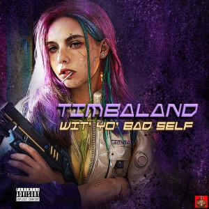 Album Wit' Yo' Bad Self from Timbaland
