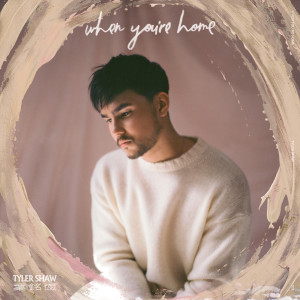 Tyler Shaw的專輯When You're Home (Bundle)