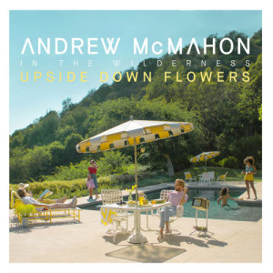 Album Upside Down Flowers from Andrew McMahon in the Wilderness