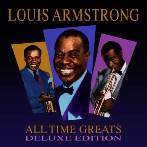 Louis Armstrong的專輯All Time Greats - Deluxe Edition