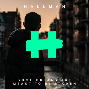 Album Some Dreams Are Meant to Be Broken from Hallman