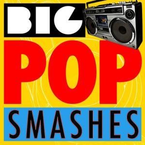 Big Pop Smashes
