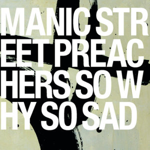 收聽Manic Street Preachers的So Why So Sad歌詞歌曲