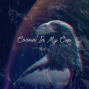 Marty的專輯Codein in My Cup (Explicit)