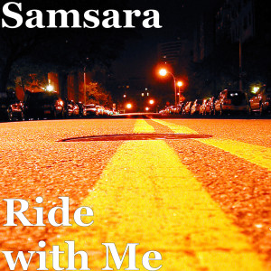 Album Ride with Me from Samsara
