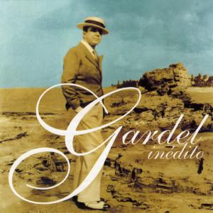 Carlos Gardel的專輯Gardel Inedito