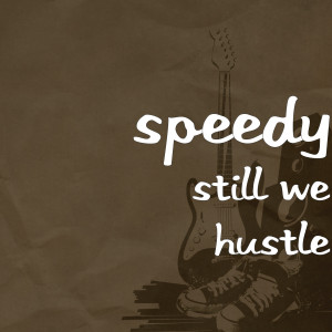 Album Still We Hustle from Speedy