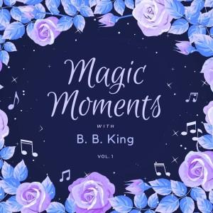 B.B.King的專輯Magic Moments with B.b. King, Vol. 1