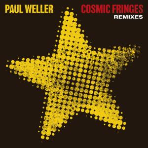 Album Cosmic Fringes (Remixes) from Paul Weller