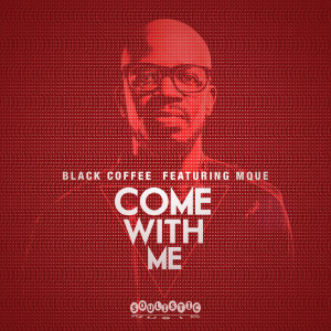 Album Come With Me from Black Coffee