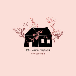 Album I'll Give Thanks from Housefires