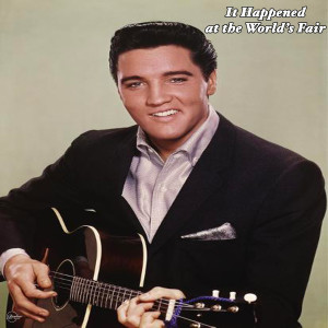 Elvis Presley的專輯It Happened At The World's Fair