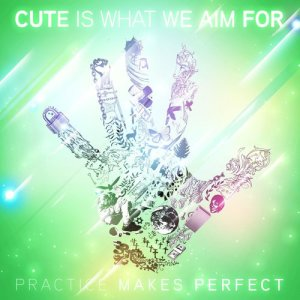 Album Practice Makes Perfect from Cute Is What We Aim For