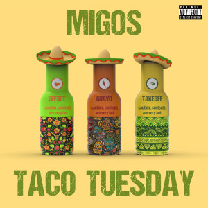 Listen to Taco Tuesday song with lyrics from Migos