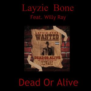 Layzie Bone的專輯Dead or Alive