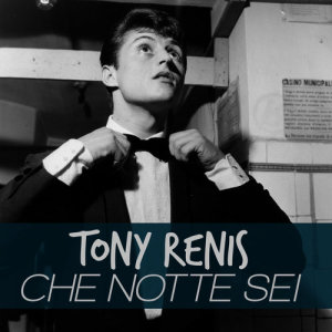 Listen to Che notte sei song with lyrics from Tony Renis