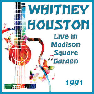 Whitney Houston的專輯Live in Madison Square Garden 1991