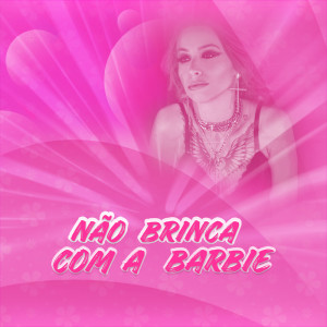Album Não Brinca com a Barbie from BellBarbie