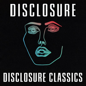 Disclosure的專輯Disclosure Classics