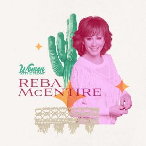 Reba McEntire的專輯Women To The Front: Reba