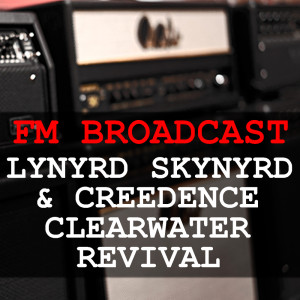Album FM Broadcast Lynyrd Skynyrd & Creedence Clearwater Revival from Creedence Clearwater Revival