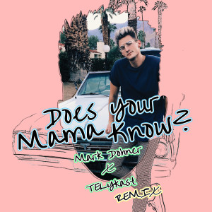 Album Does Your Mama Know? (Telykast Remix) from Mark Dohner