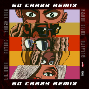 Listen to Go Crazy (Remix) song with lyrics from Chris Brown