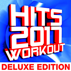 Remix Factory的專輯Hits 2017 Workout – Deluxe Edition